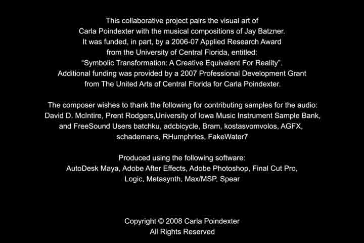 credits produced by carla poindexter and jay batzner with partial funding from a 2007 university of central florida college of art and humanities applied - Production Consultant